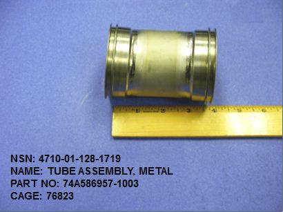 4710-011281719, P/N 74A586957-1003: TUBE ASSEMBLY, METAL