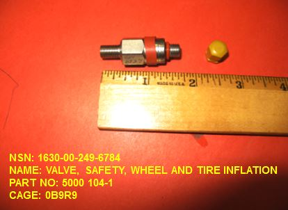 1630-002496784, P/N 5000 104-1: VALVE, SAFETY, WHEEL AND TIRE INFLATION