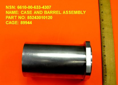 6610-00634307, P/N 85243010120 : CASE AND BARREL ASSEMBLY