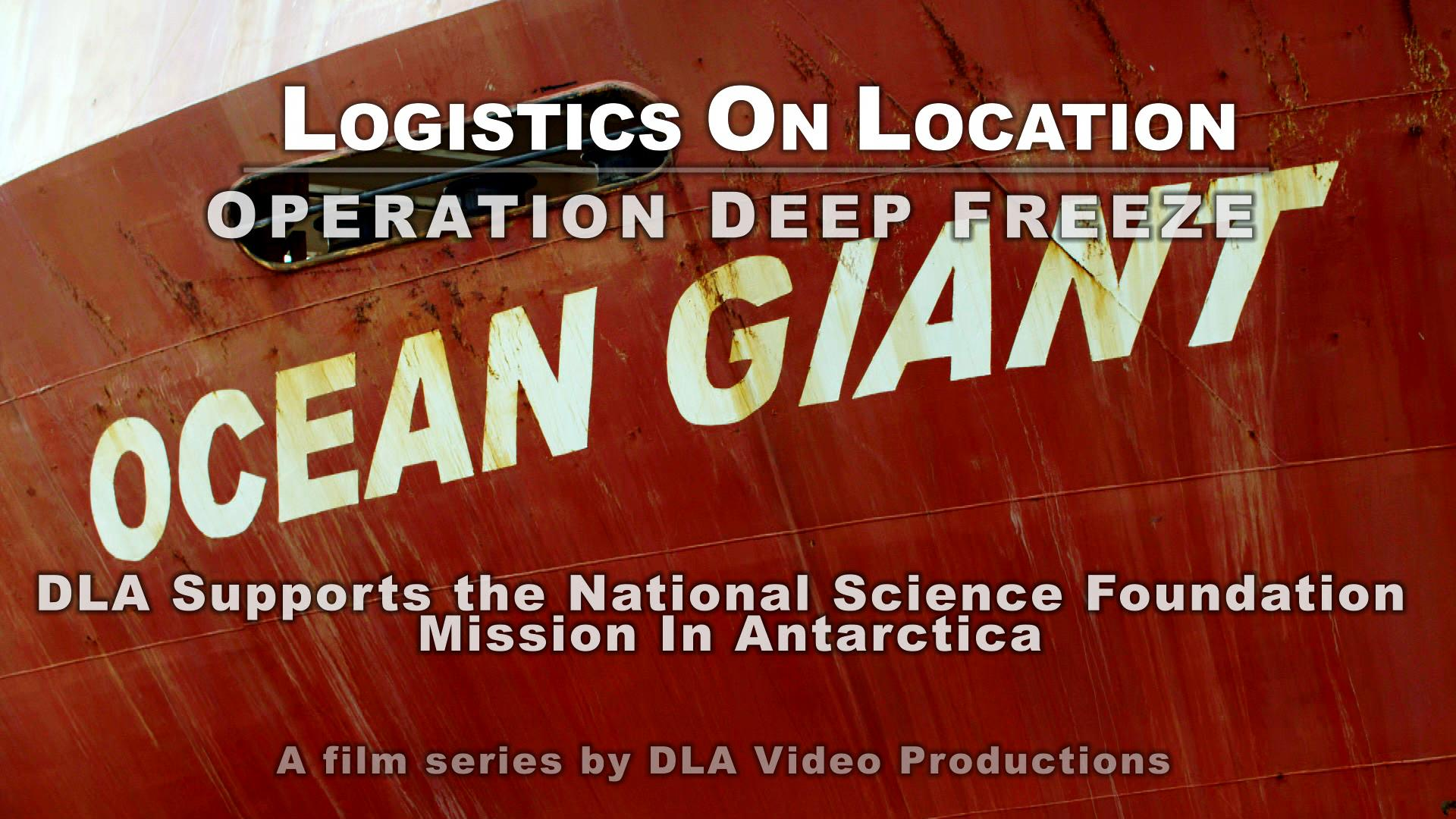 Logistics On Location: Operation Deep Freeze, DLA Supports National Science Foundation Mission in Antarctica