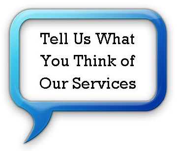 Tell Us What You Think of Our Services