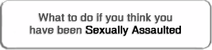 If You Think You Have Been Sexually Assaulted