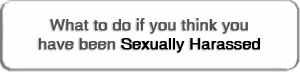 If You Think You Have Been Sexually Harassed