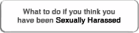 Click here if you think you have been sexually harassed