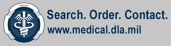 Search. Order. Contact. www.medical.dla.mil